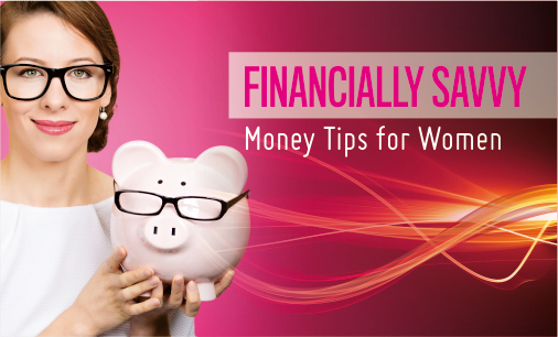 FINANCIALLY SAVVY - Women and Finance Newsletter