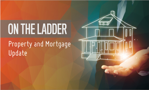 ON THE LADDER - Property and Mortgage Newsletter